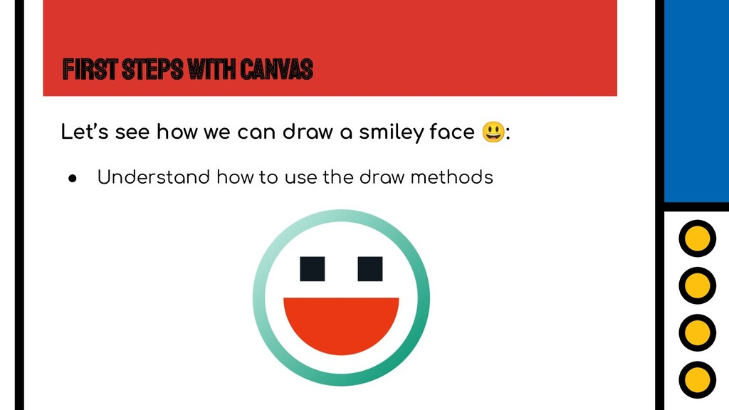 First Steps with Canvas Let's see how we can dr...