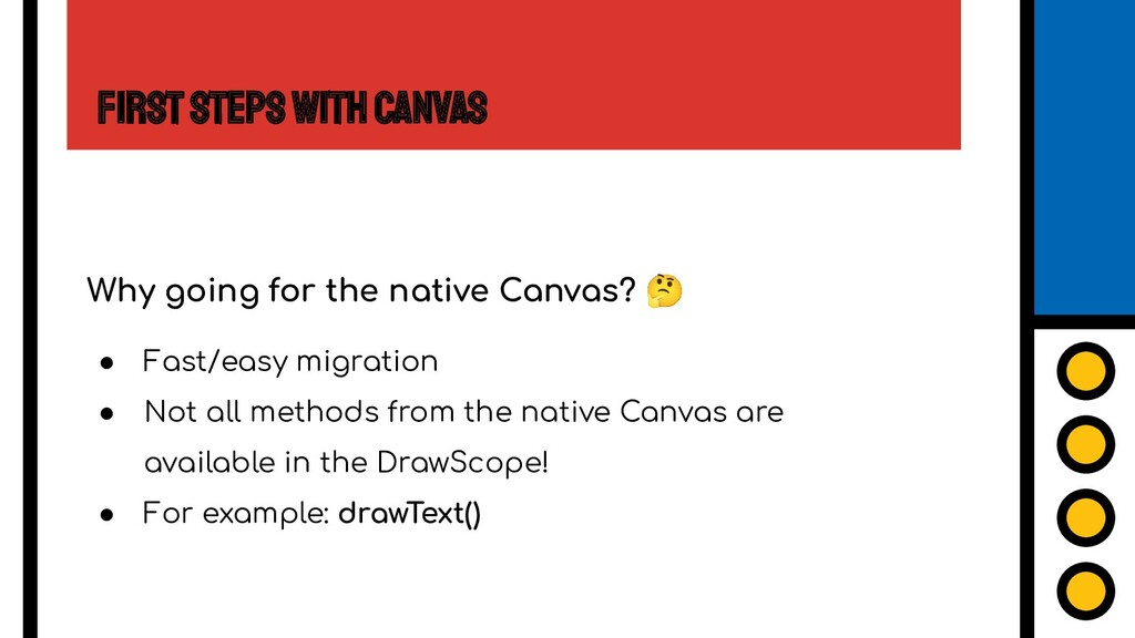 First Steps with Canvas Why going for the nativ...