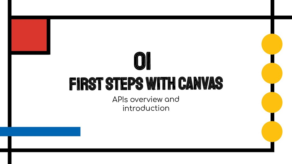 First steps with Canvas 01 APIs overview and in...