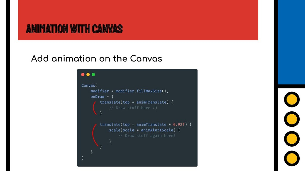 Animation with Canvas Add animation on the Canv...