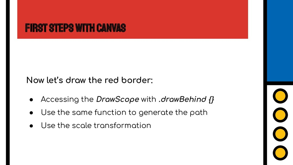 First Steps with Canvas Now let's draw the red ...
