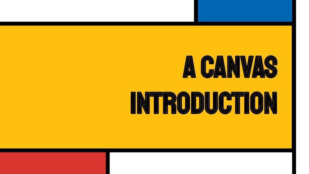 A canvas introduction