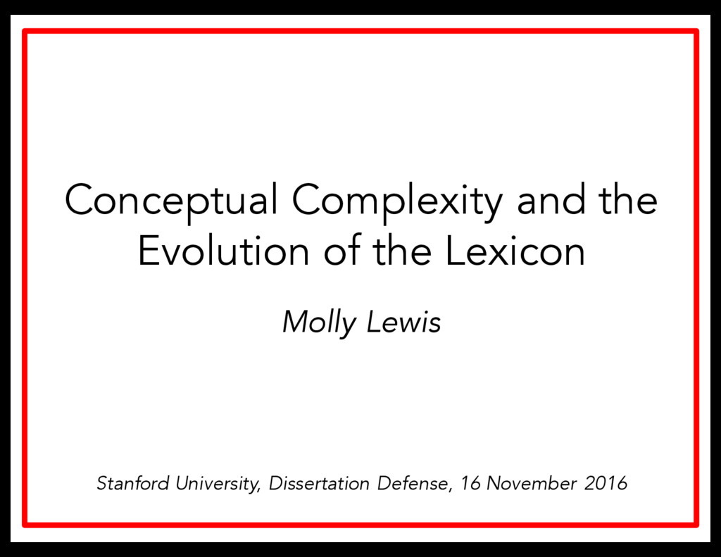 Molly Lewis Conceptual Complexity and the Evolu...