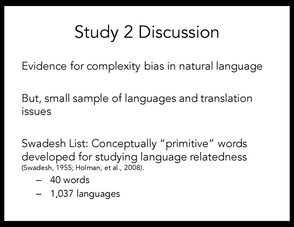 Study 2 Discussion Evidence for complexity bias...