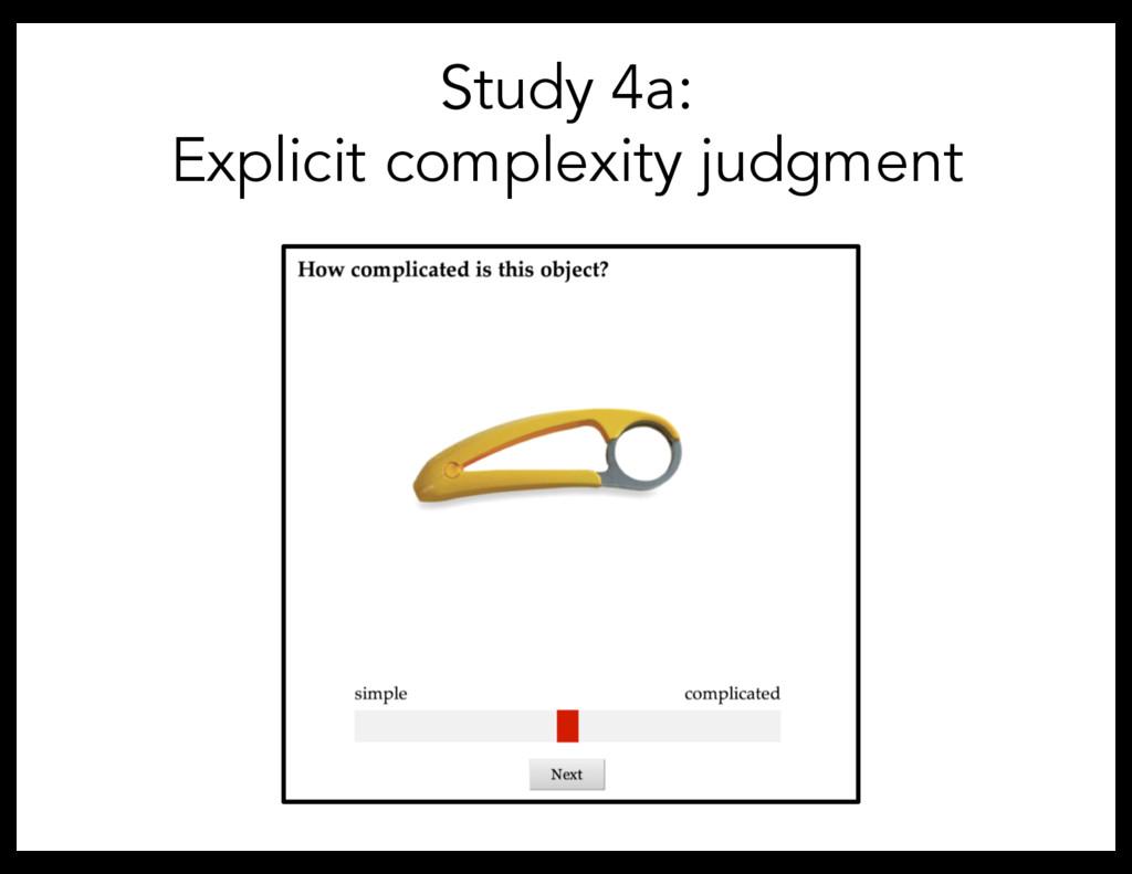 Study 4a: Explicit complexity judgment