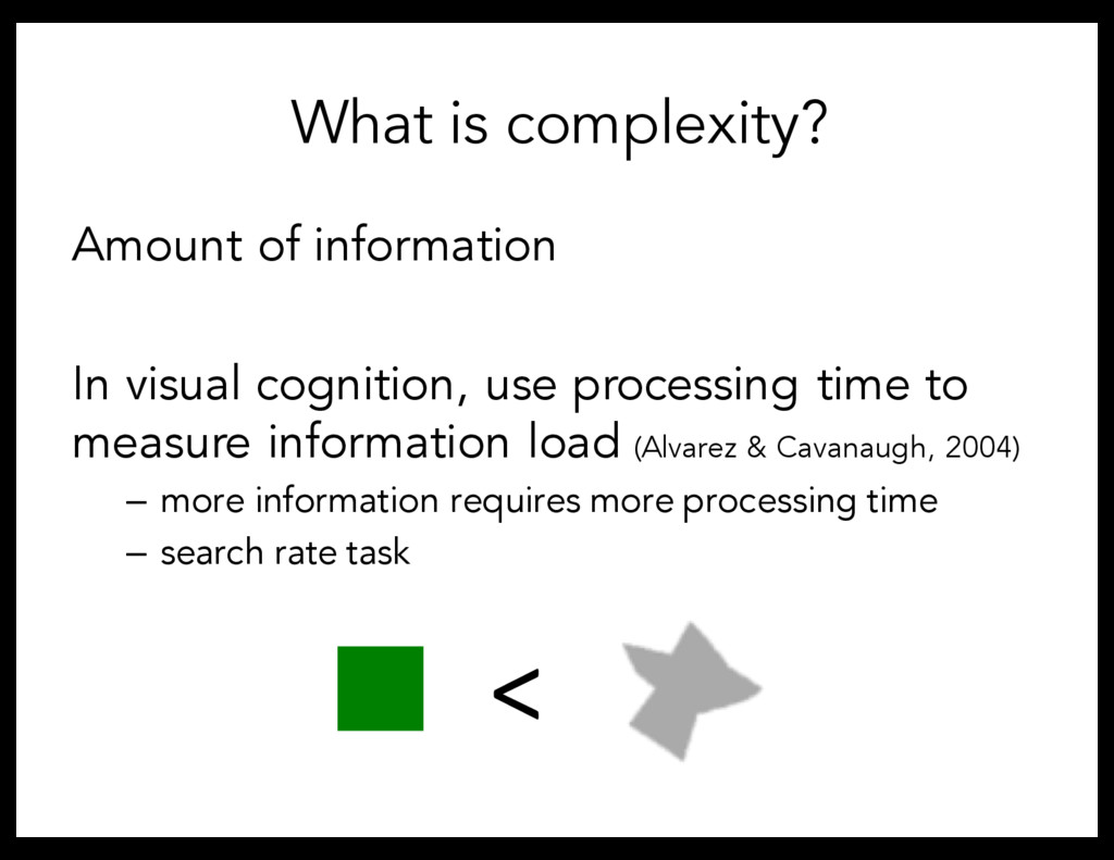 Amount of information In visual cognition, use ...