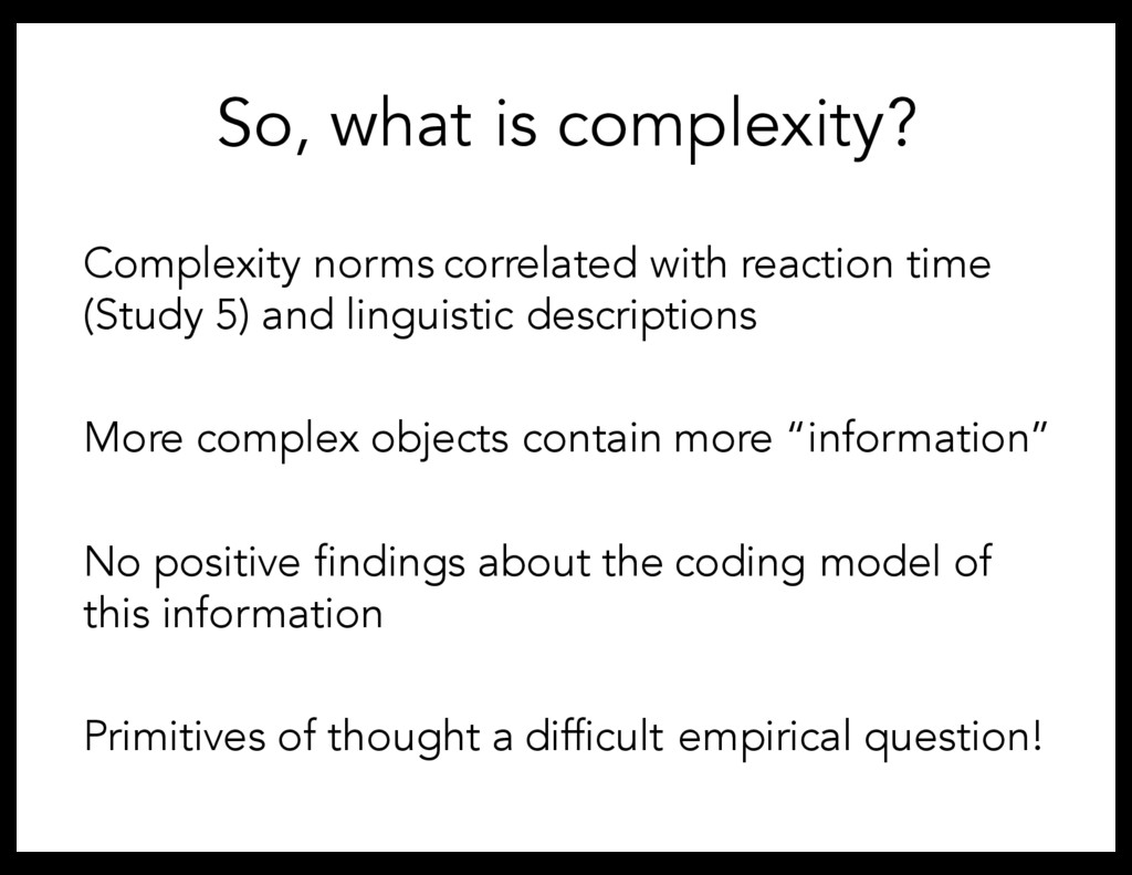 So, what is complexity? Complexity norms correl...