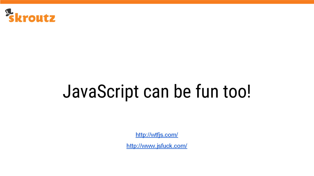 JavaScript can be fun too! http://wtfjs.com/ ht...