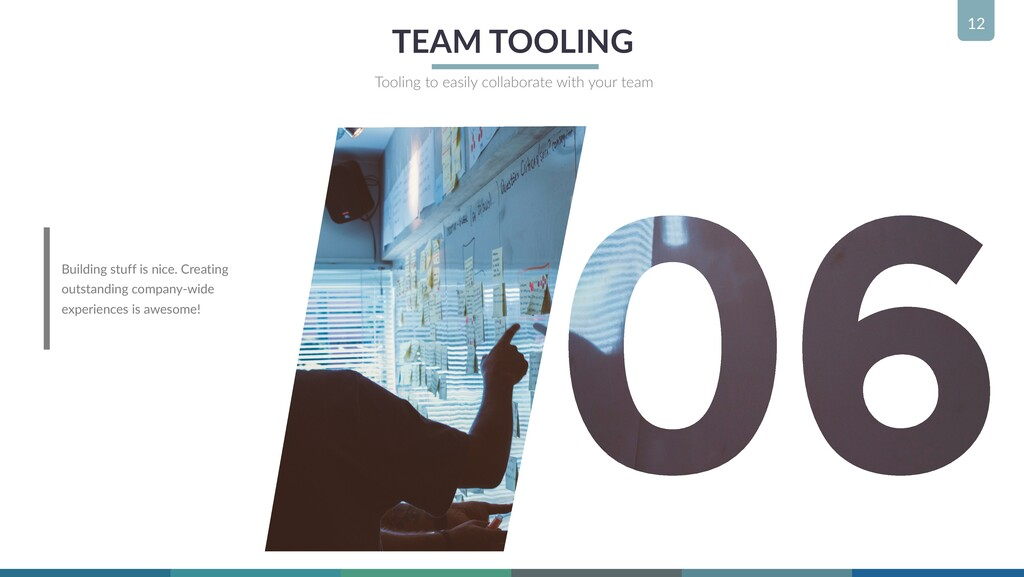 12 TEAM TOOLING Tooling to easily collaborate w...