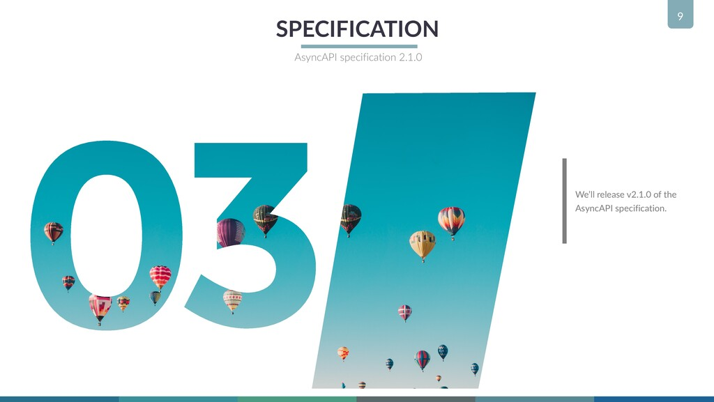 9 SPECIFICATION AsyncAPI specification 2.1.0 We...
