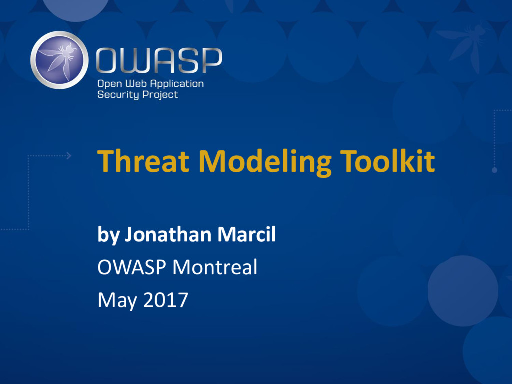 Threat Modeling Toolkit by Jonathan Marcil OWAS...