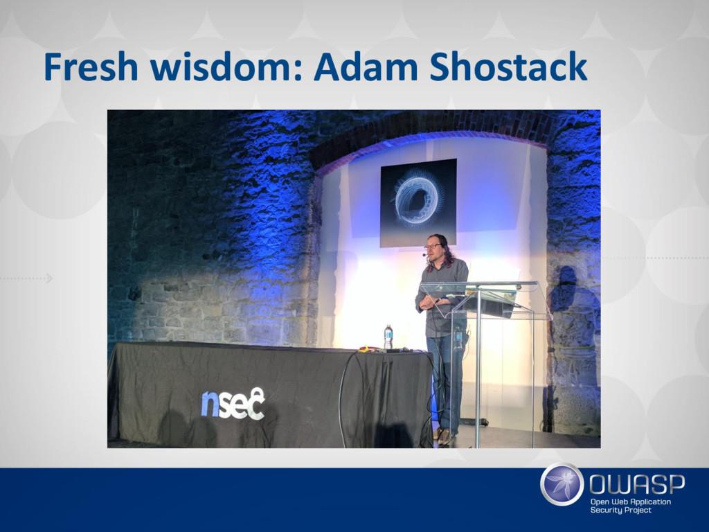 Fresh wisdom: Adam Shostack