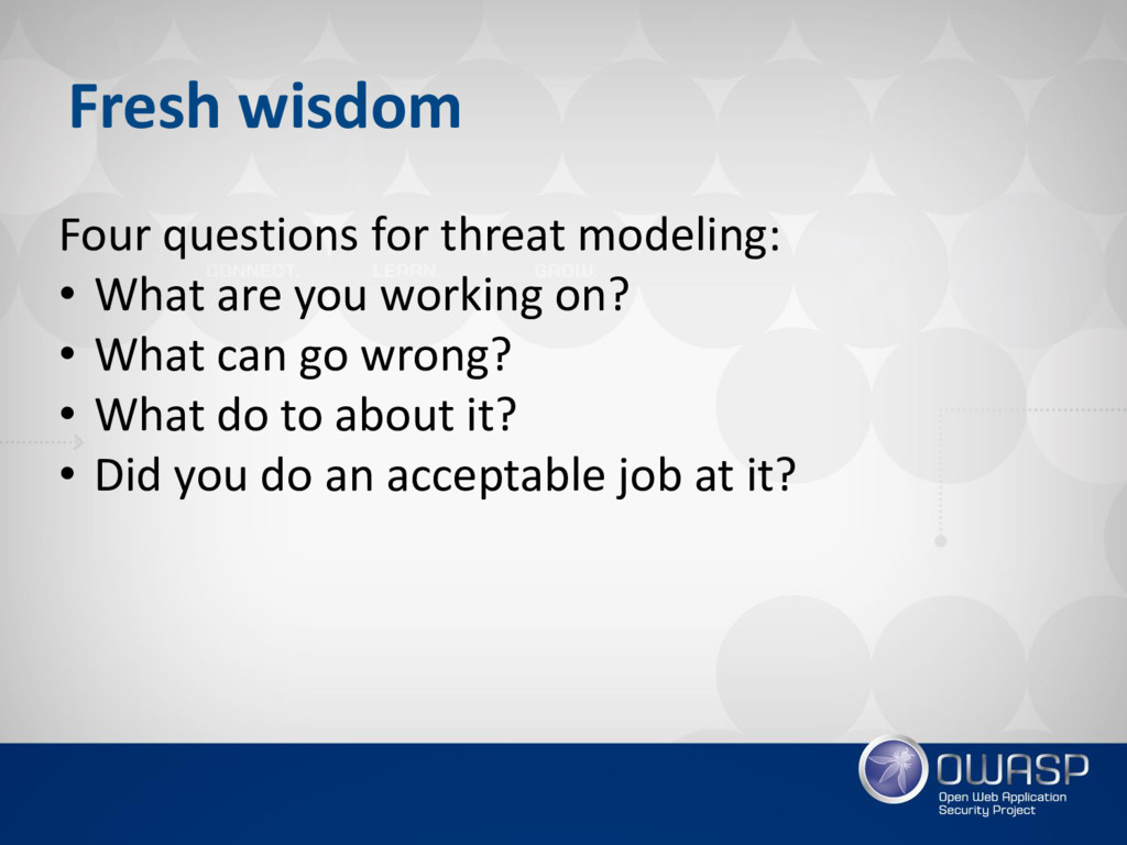 Fresh wisdom Four questions for threat modeling...