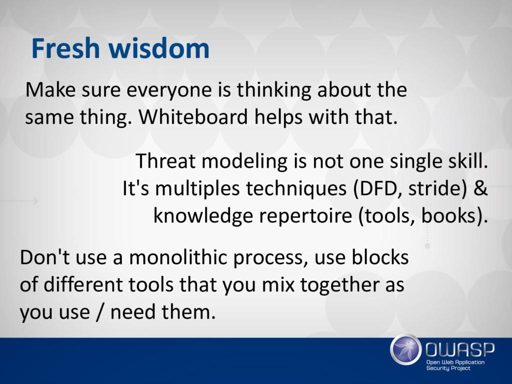 Fresh wisdom Make sure everyone is thinking abo...