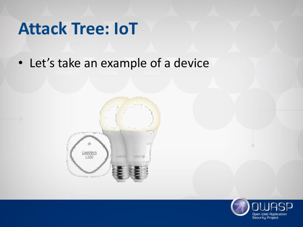 Attack Tree: IoT • Let's take an example of a d...