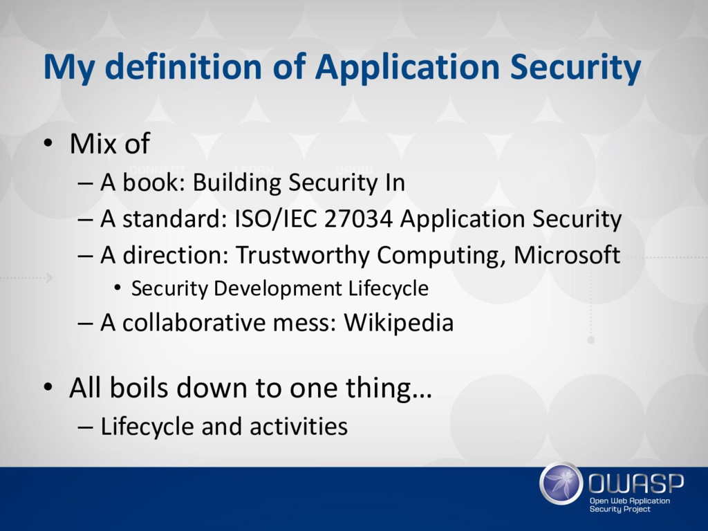 My definition of Application Security • Mix of ...