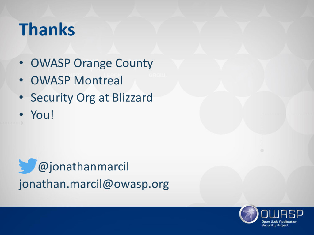 Thanks • OWASP Orange County • OWASP Montreal •...