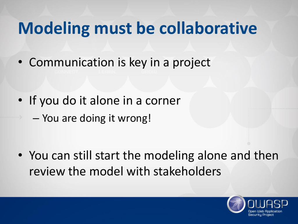 Modeling must be collaborative • Communication ...