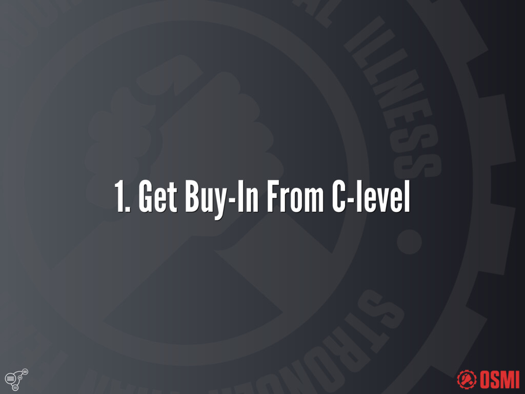 1. Get Buy-In From C-level