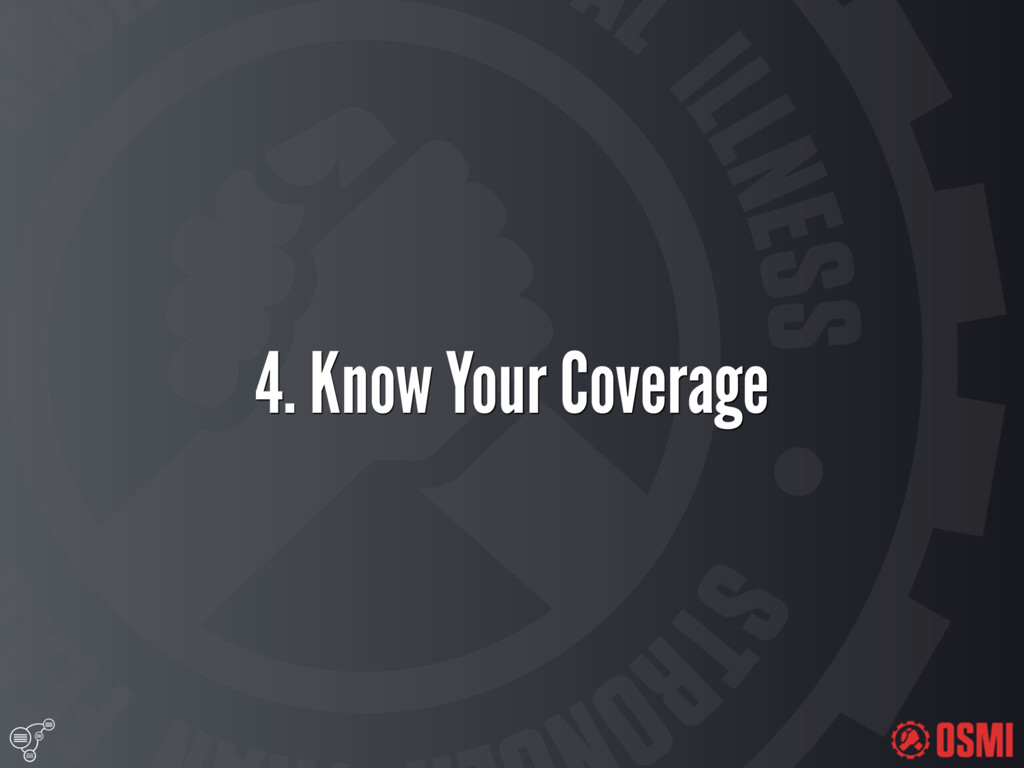 4. Know Your Coverage