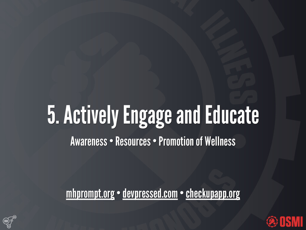 5. Actively Engage and Educate Awareness • Re...