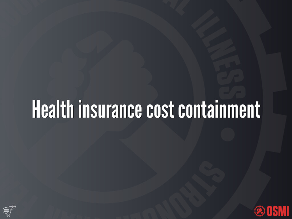 Health insurance cost containment