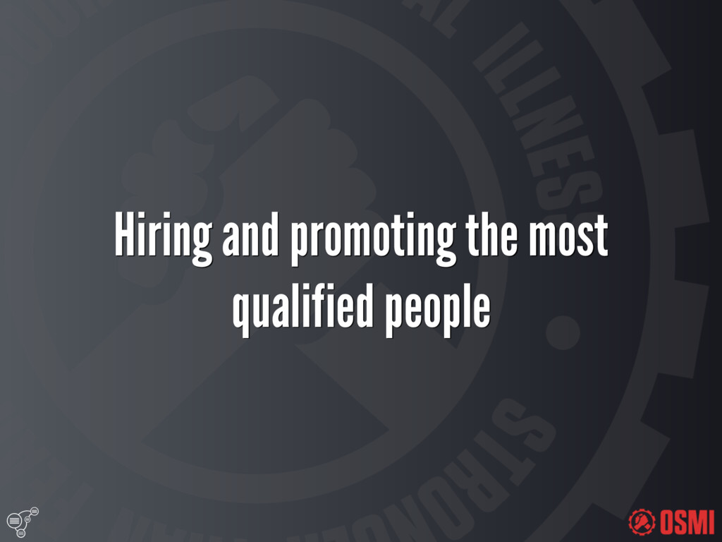 Hiring and promoting the most qualified people