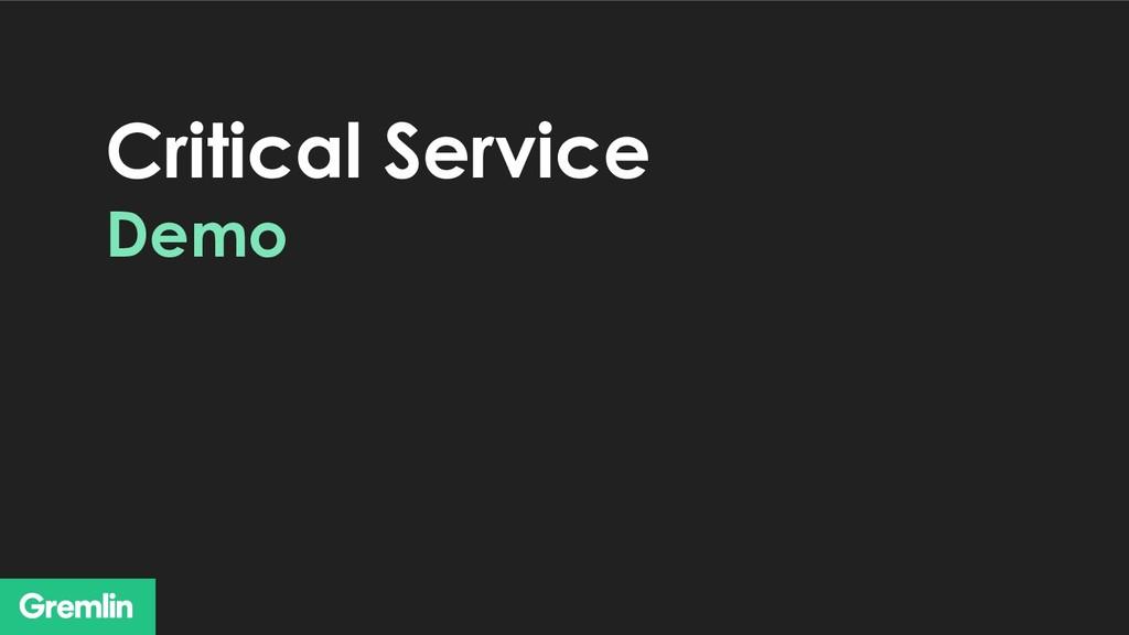 Critical Service Demo