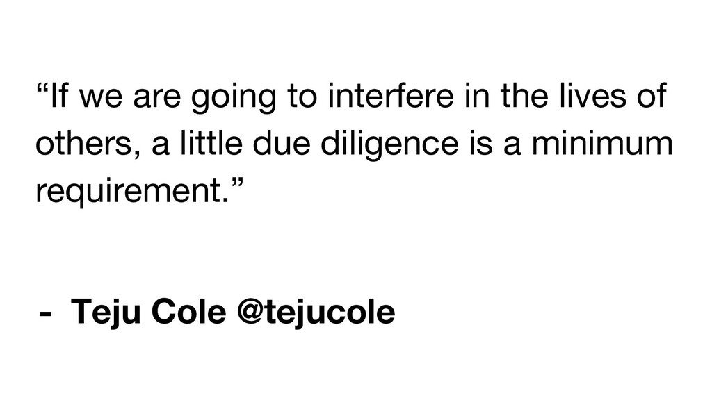 """""""If we are going to interfere in the lives of o..."""