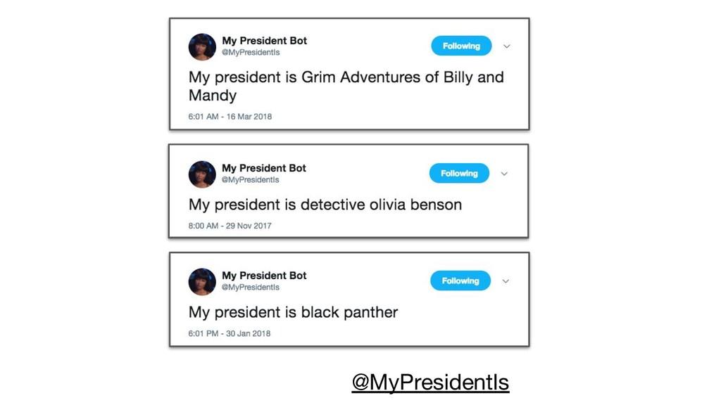 @MyPresidentIs