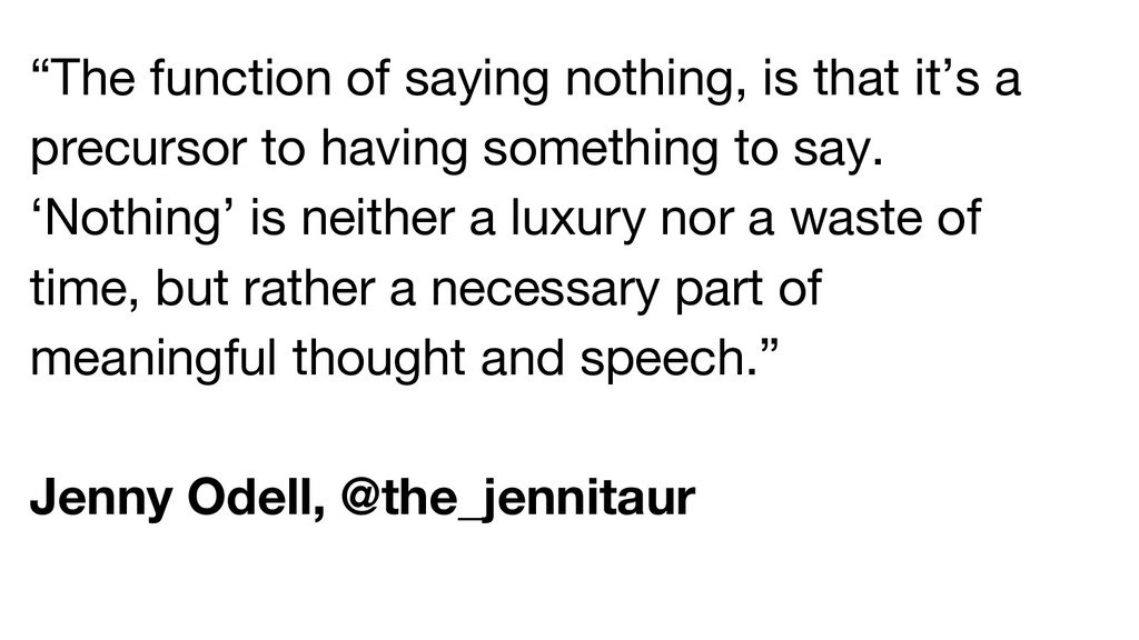 """""""The function of saying nothing, is that it's a..."""