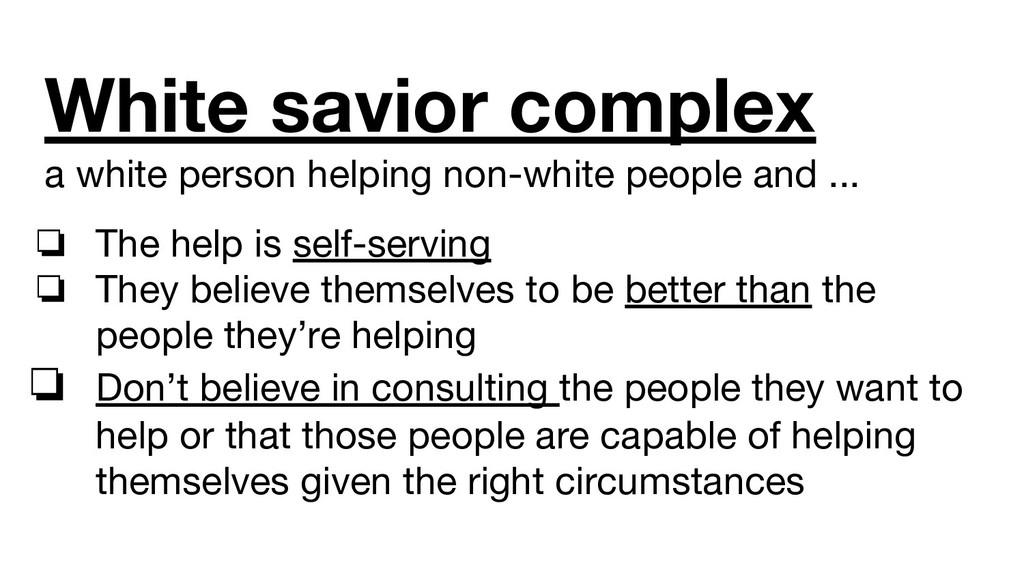 White savior complex a white person helping non...