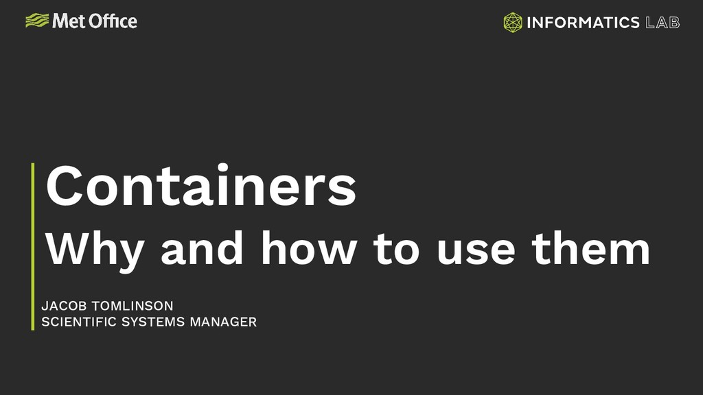Containers Why and how to use them JACOB TOMLIN...