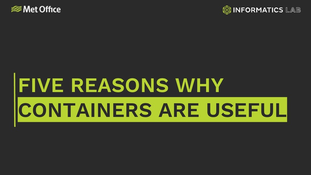 FIVE REASONS WHY CONTAINERS ARE USEFUL
