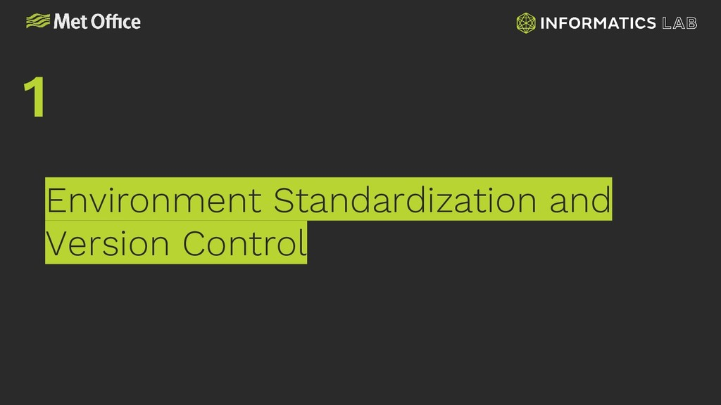 Environment Standardization and Version Control...