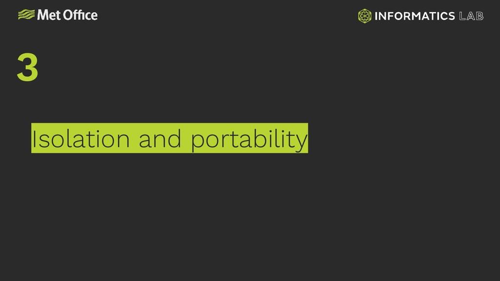 Isolation and portability 3