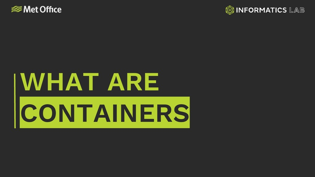 WHAT ARE CONTAINERS