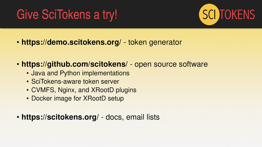 Give SciTokens a try! • https://demo.scitokens....