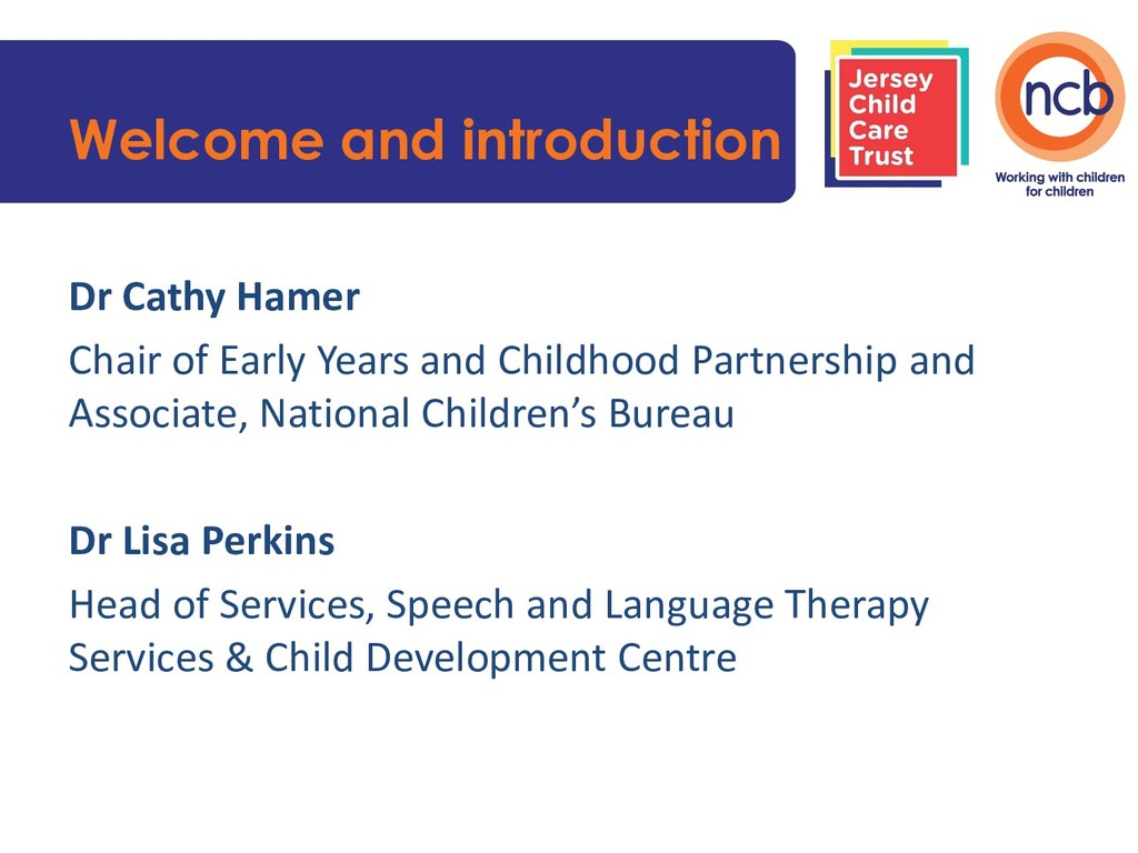Welcome and introduction Dr Cathy Hamer Chair o...