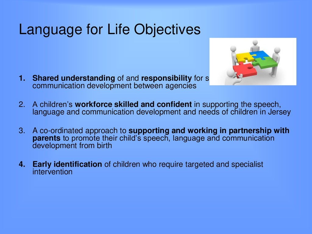 Language for Life Objectives 1. Shared understa...