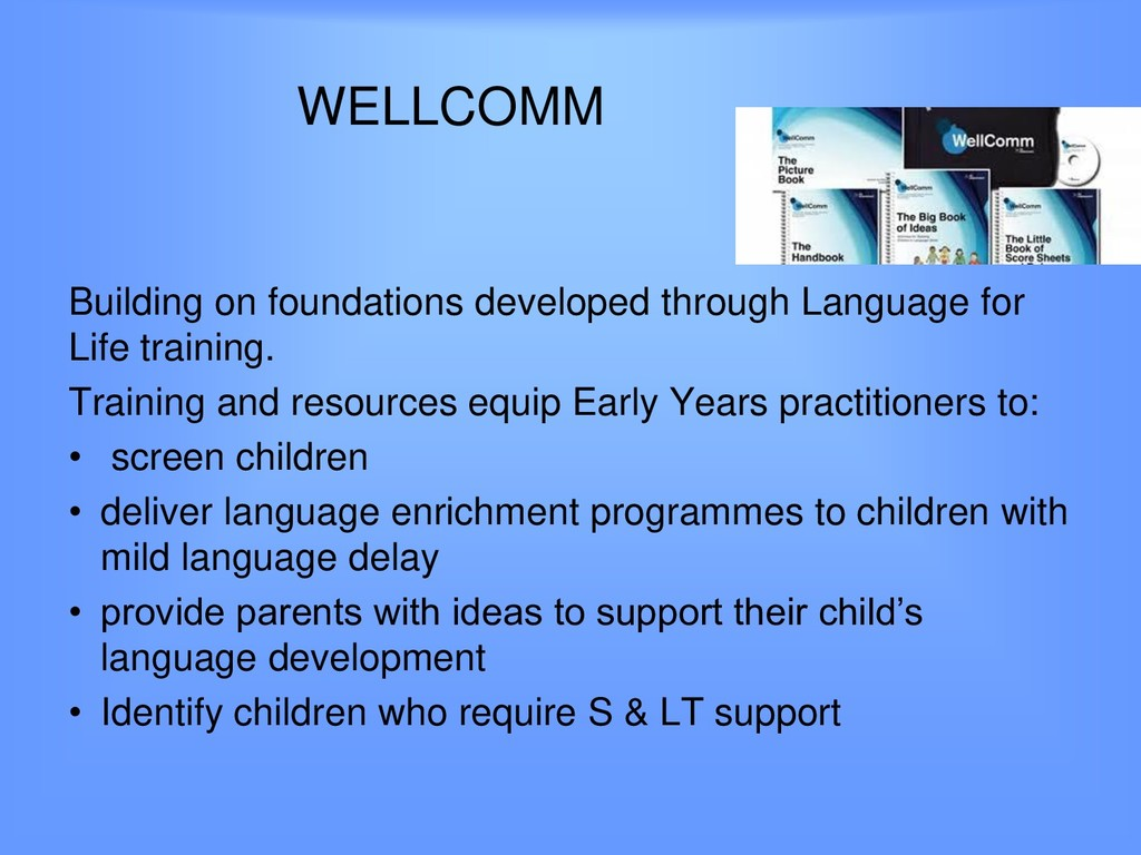 WELLCOMM Building on foundations developed thro...