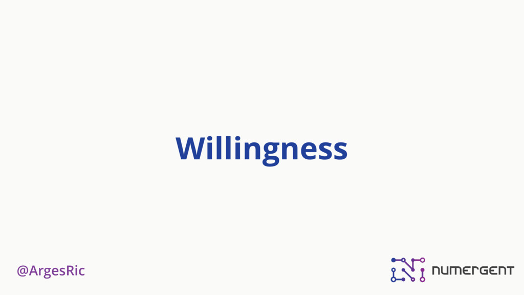 @ArgesRic Willingness