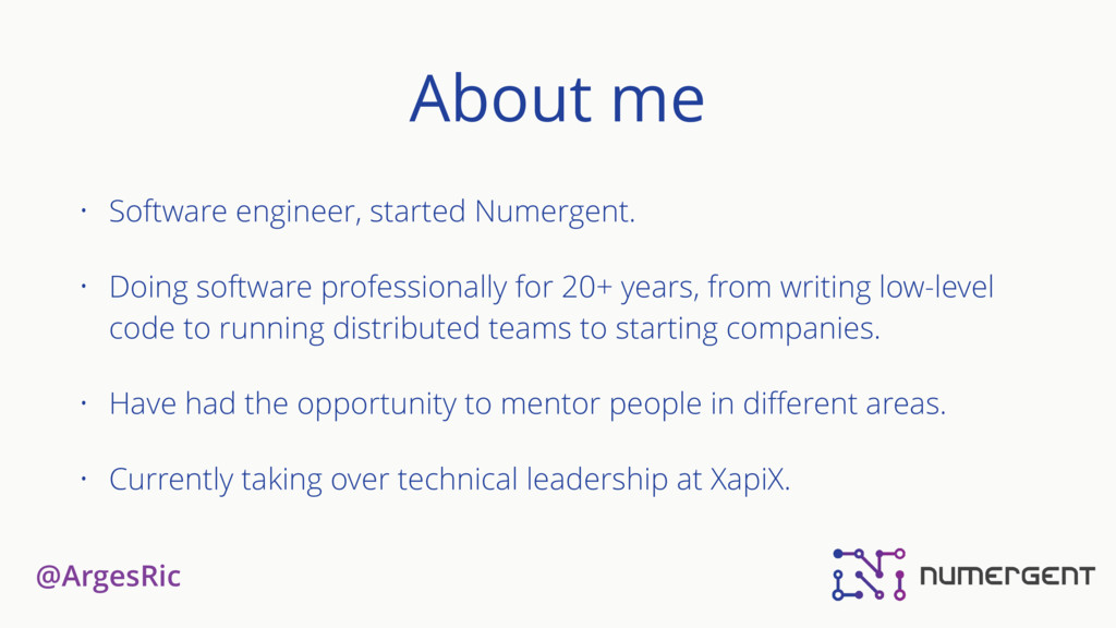 @ArgesRic About me • Software engineer, started...