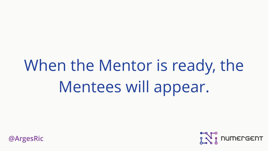 @ArgesRic When the Mentor is ready, the Mentees...