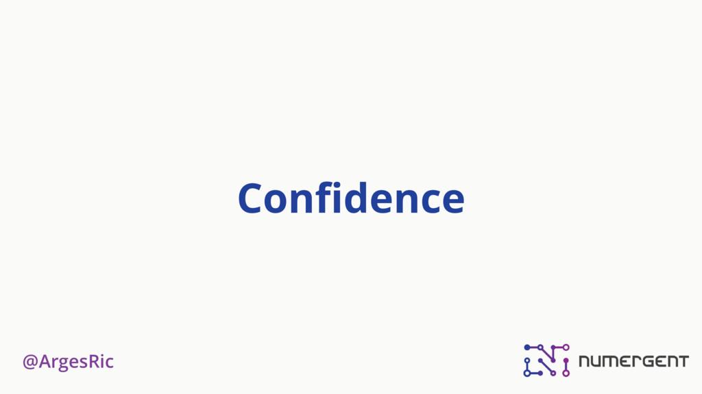 @ArgesRic Confidence