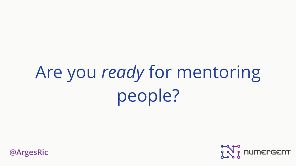 @ArgesRic Are you ready for mentoring people?