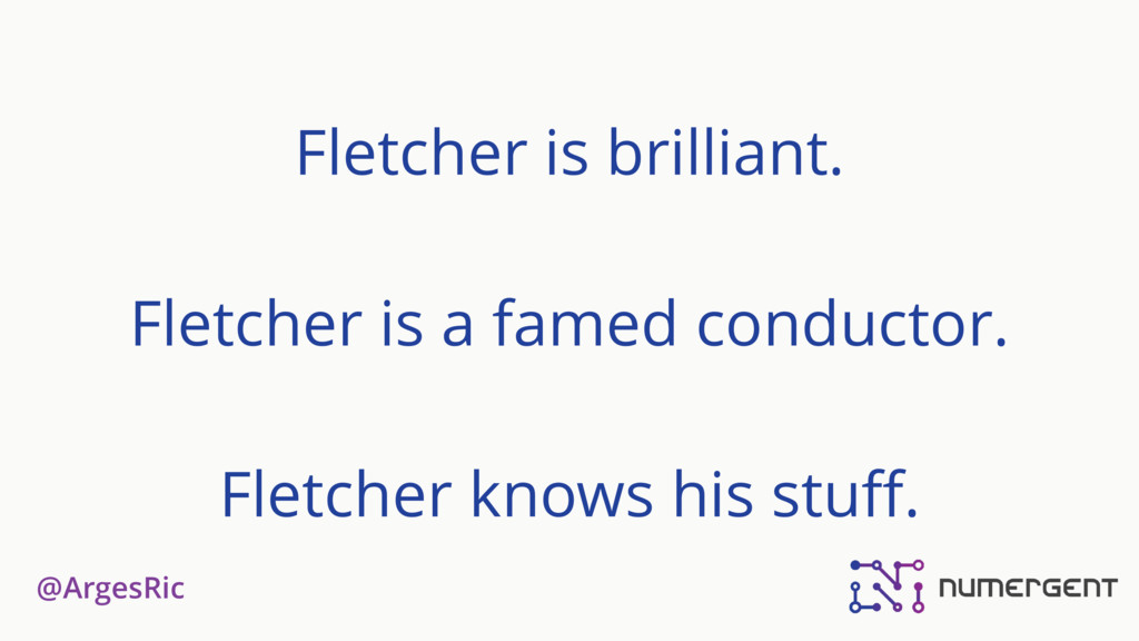 @ArgesRic Fletcher is brilliant. Fletcher is a ...