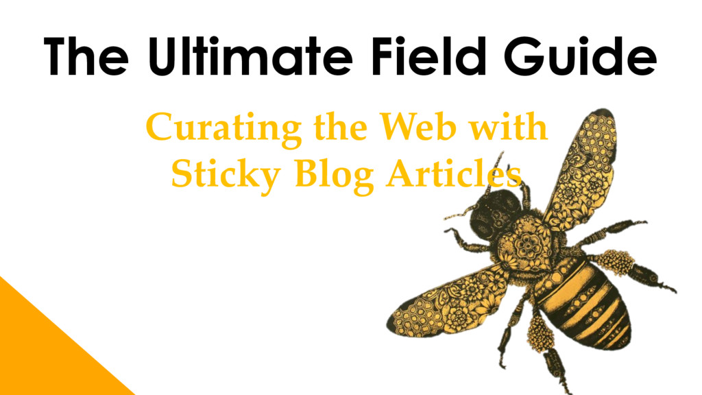 The Ultimate Field Guide Curating the Web with ...