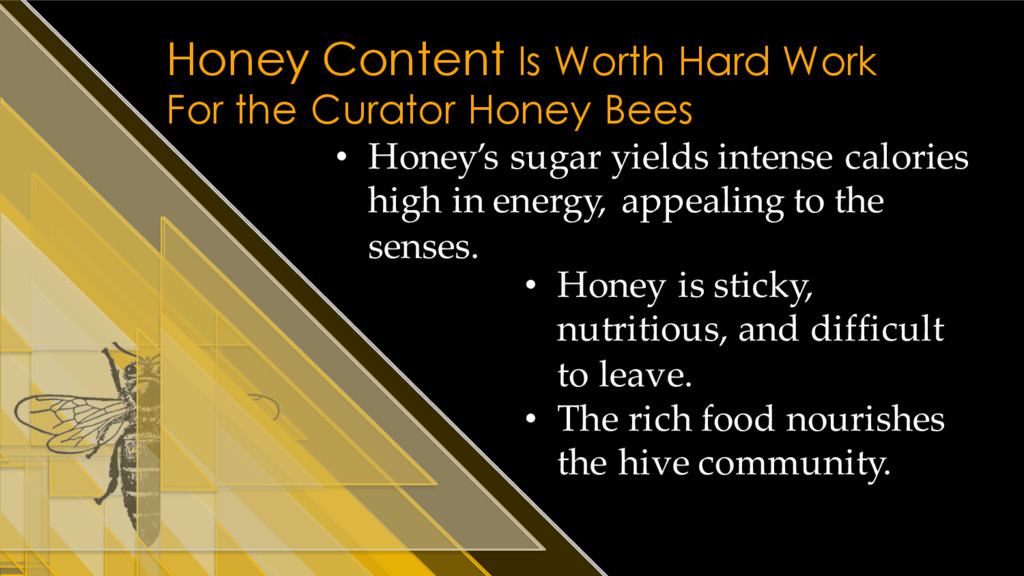 Honey Content Is Worth Hard Work For the Curato...