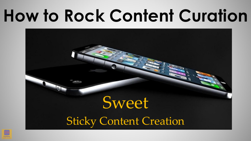 How to Rock Content Curation Sweet Sticky Conte...